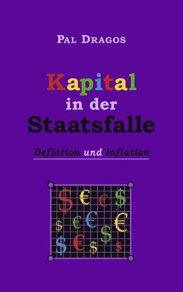 Kapital in der Staatsfalle - Deflation und Infl...