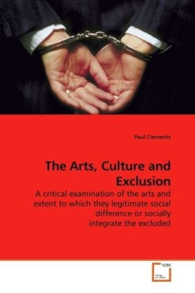 The Arts, Culture and Exclusion als Buch von Pa...