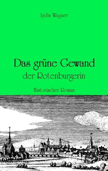 Das grüne Gewand der Rotenburgerin als Buch von...