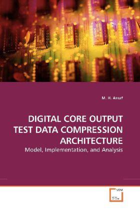 DIGITAL CORE OUTPUT TEST DATA COMPRESSION ARCHI...