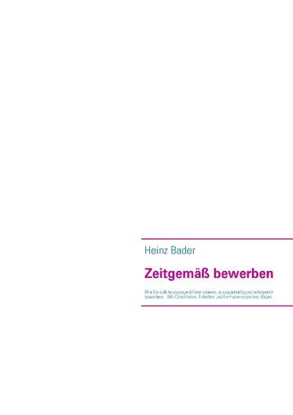 Zeitgemäß bewerben als Buch von Heinz Bader