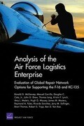 Analysis of the Air Force Logistics Enterprise: Evaluation of Global Repair Network Options for Supporting the F-16 and KC-135