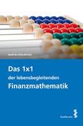 Das 1 x 1 der lebensbegleitenden Finanzmathematik