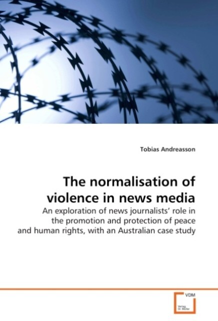 The normalisation of violence in news media als...