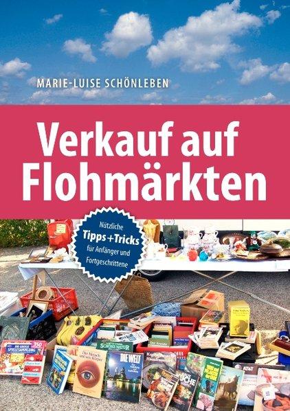 Verkauf auf Flohmärkten als Buch von Marie-Luis...