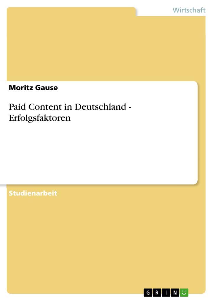 Paid Content in Deutschland - Erfolgsfaktoren a...