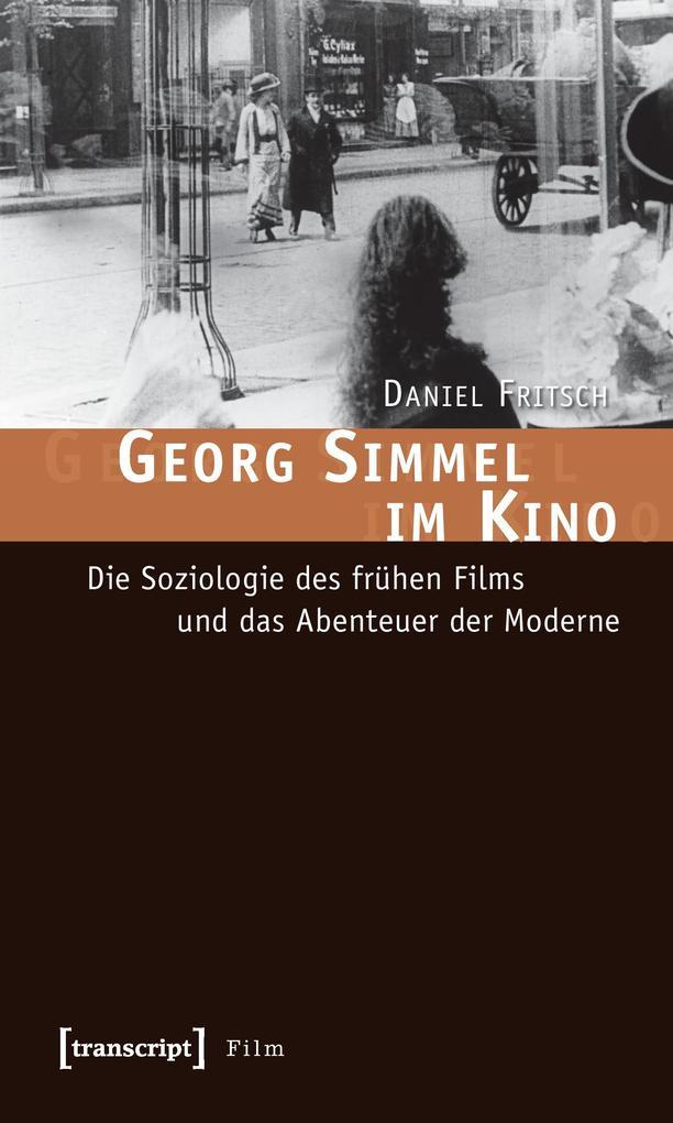 Georg Simmel im Kino als Buch von Daniel Fritsch