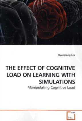 THE EFFECT OF COGNITIVE LOAD ON LEARNING WITH S...