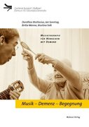 Musik - Demenz - Begegnung