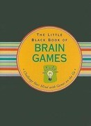 Little Black Book of Brain Games: Challenge Your Mind with Games on the Go