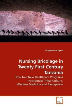 Nursing Bricolage in Twenty-First Century Tanza...