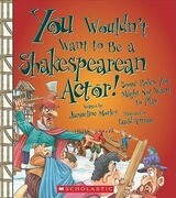 You Wouldnt Want to Be a Shakespearean Actor!: Some Roles You Might Not Want to Play