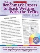 Using Benchmark Papers to Teach Writing with the Traits: Grades 3-5: Student Writing Samples with Scores and Explanations, Model Lessons, and Interact