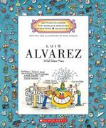 Luis Alvarez: Wild Idea Man