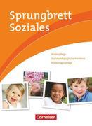 Sprungbrett Soziales. Kinderpflege, Sozialpädagogische Assistenz. Schülerbuch