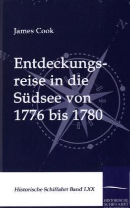 Entdeckungsreise in die Südsee von 1776 bis 178...