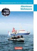 Naturwissenschaften Biologie - Chemie - Physik . Abenteuer Weltmeere. Westliche Bundesländer und Berlin