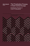 The Privatization Process in East-Central Europe: Evolutionary Process of Czech Privatizations
