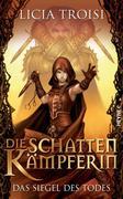Die Schattenkämpferin 02 - Das Siegel des Todes