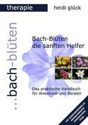 Bach-Blüten die sanften Helfer