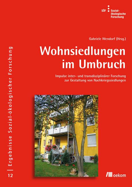 Wohnsiedlungen im Umbruch als Buch von