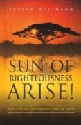 Sun of Righteousness, Arise! [no Us Rights]
