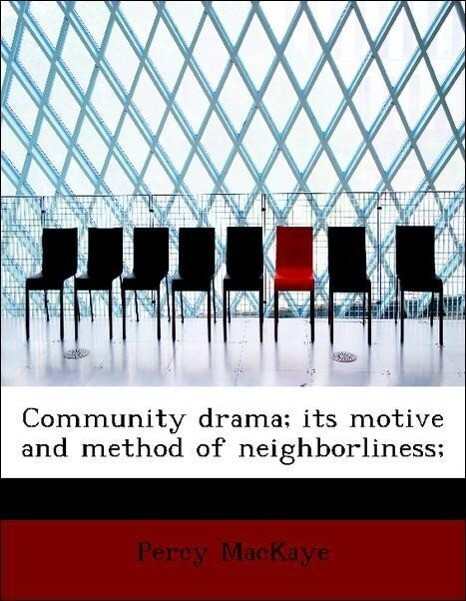 Community drama; its motive and method of neigh...