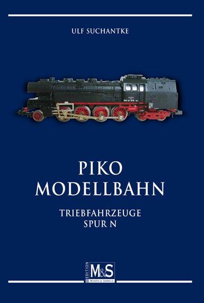 PIKO Modellbahn als Buch von Ulf Suchantke