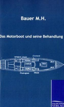 Das Motorboot und seine Behandlung als Buch von...