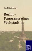 Berlin - Panorama einer Weltstadt