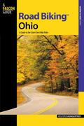 Road Biking(tm) Ohio: A Guide to the State's Best Bike Rides