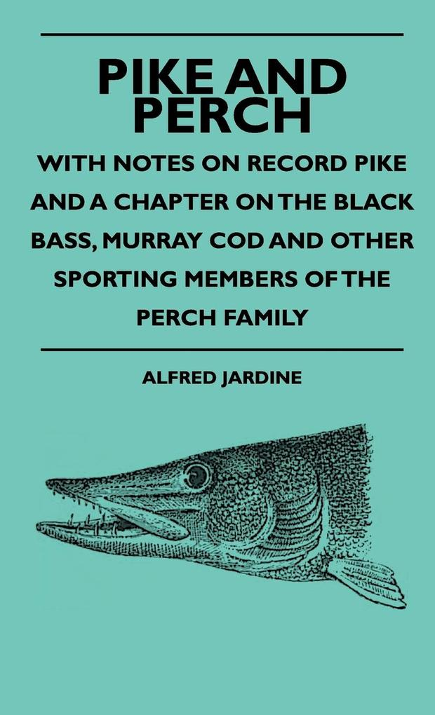 Pike And Perch - With Notes On Record Pike And ...