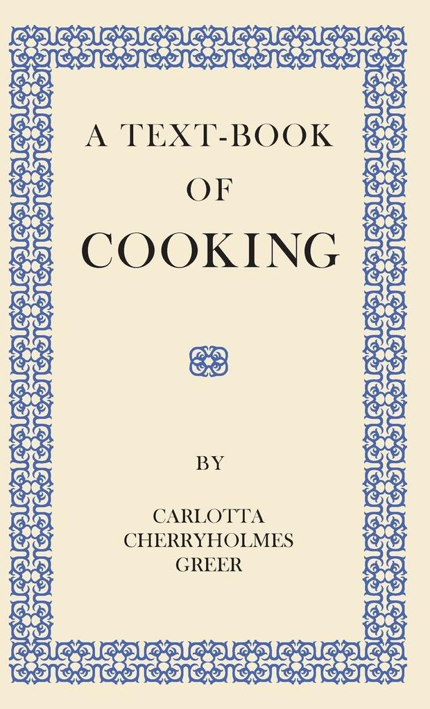 A Text-Book of Cooking als Buch von Carlotta Ch...