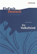 EinFach Deutsch Unterrichtsmodelle. Henrik Ibsen: Ein Volksfeind