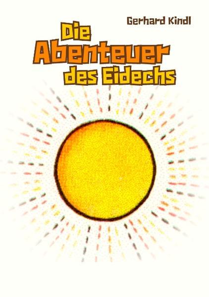Die Abenteuer des Eidechs als Buch von Gerhard ...