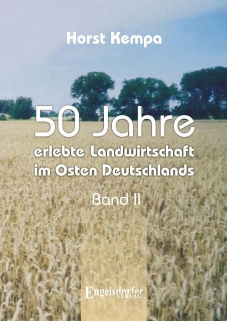 50 Jahre erlebte Landwirtschaft im Osten Deutsc...