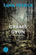 [Tana French: Grabesgrün]