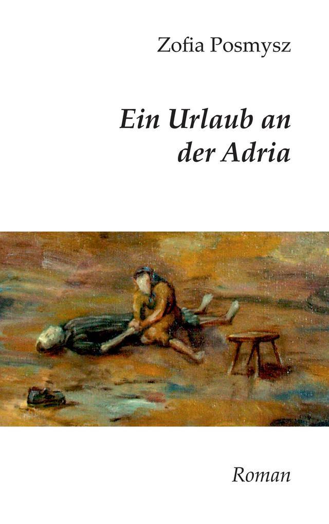 Ein Urlaub an der Adria als Buch von Zofia Posmysz