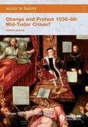 Access to History: Change and Protest 1536-88: Mid-Tudor Crises?