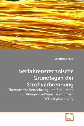Verfahrenstechnische Grundlagen der Strohverbre...