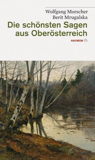 Die schönsten Sagen aus Oberösterreich als Buch