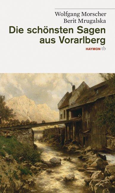 Die schönsten Sagen aus Vorarlberg als Taschenbuch