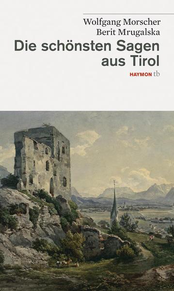 Die schönsten Sagen aus Tirol als Taschenbuch