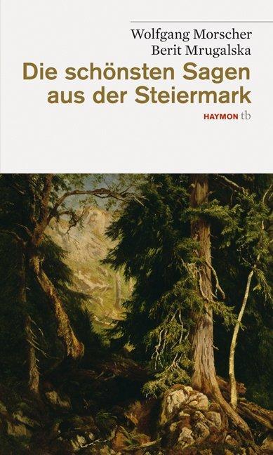 Die schönsten Sagen aus der Steiermark als Taschenbuch