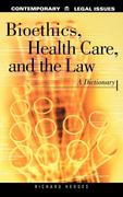Bioethics, Health Care, and the Law: A Dictionary