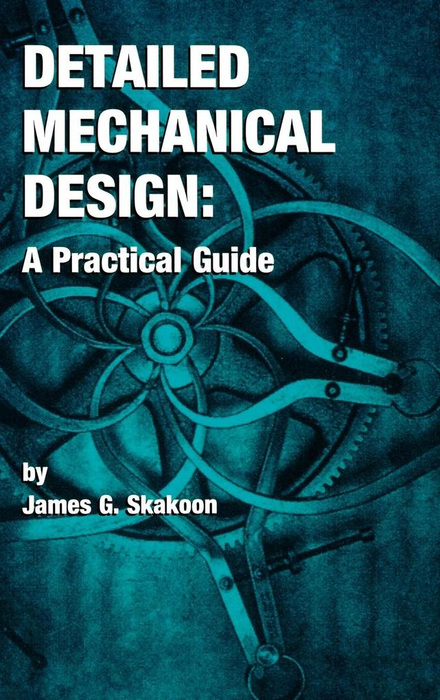 Detailed Mechanical Design als Buch von James G...