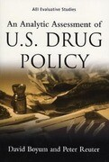 An Analytic Assessment of U.S. Drug Policy