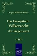 Das Europäische Völkerrecht der Gegenwart (1867)
