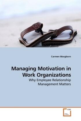 Managing Motivation in Work Organizations als B...