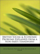 British Social & Economic Problems Explained from a Non-party Standpoint